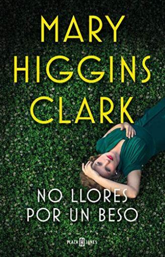 No llores por un beso de Mary Higgins Clark pdf