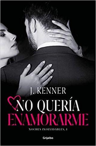 No quería enamorarme (Noches inolvidables 1) de J. Kenner pdf
