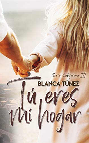 Tú eres mi hogar de Blanca Tunez Navarro pdf