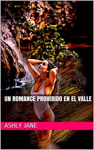 UN ROMANCE PROHIBIDO EN EL VALLE