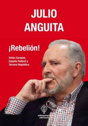 Portada de ¡Rebelión! de Julio Anguita