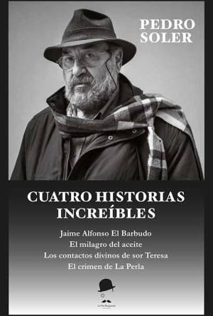 Cuatro historias increíbles de Pedro Soler