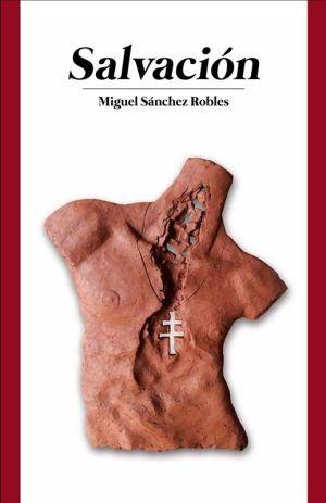 Salvación de Miguel Sánchez Robles