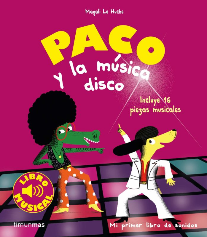 Paco y la musica disco. Libro musical (Libros con sonido)