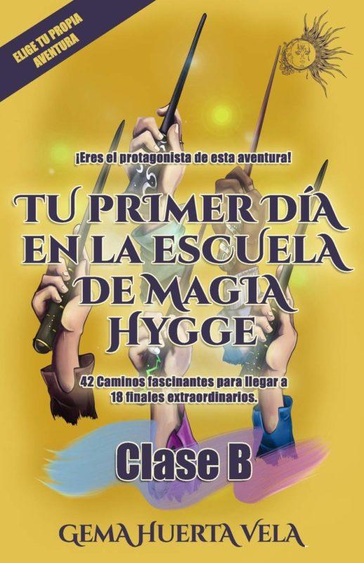 Tu primer día en la Escuela de Magia Hygge: Clase B: 2 (Elige tu propia aventura en la Escuela de Magia Hygge) (Español) Tapa blanda