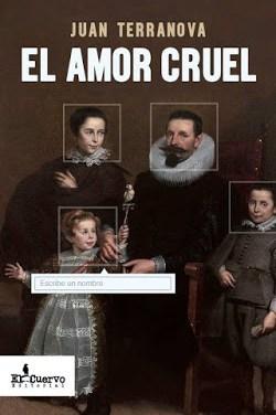 El amor cruel. Juan Terranova