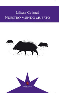 Liliana Colanzi:  Nuestro mundo muerto