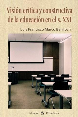 Visión crítica y constructiva de la educación en el s. XXI
