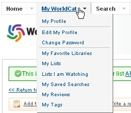 The My Worldcat menu has the 'My Lists' link where you can view all the lists you have created.