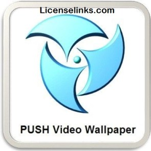 Push Video Wallpaper 4.48 Crack with License Key Latest [2020]
