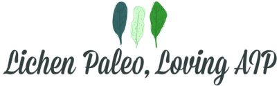 Lichen Paleo, Loving AIP