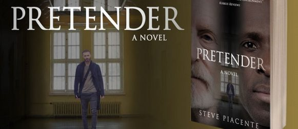 """Pretender"" is Haunting in our political environment… Exclusive interview with author Steve Piacente"