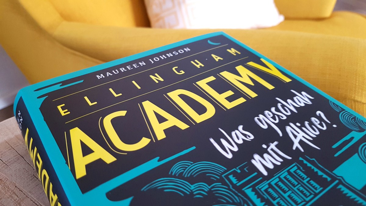 Absolut genial!!! Ellingham Academy - Was geschah mit Alice? von Maureen Johnson (Rezension)