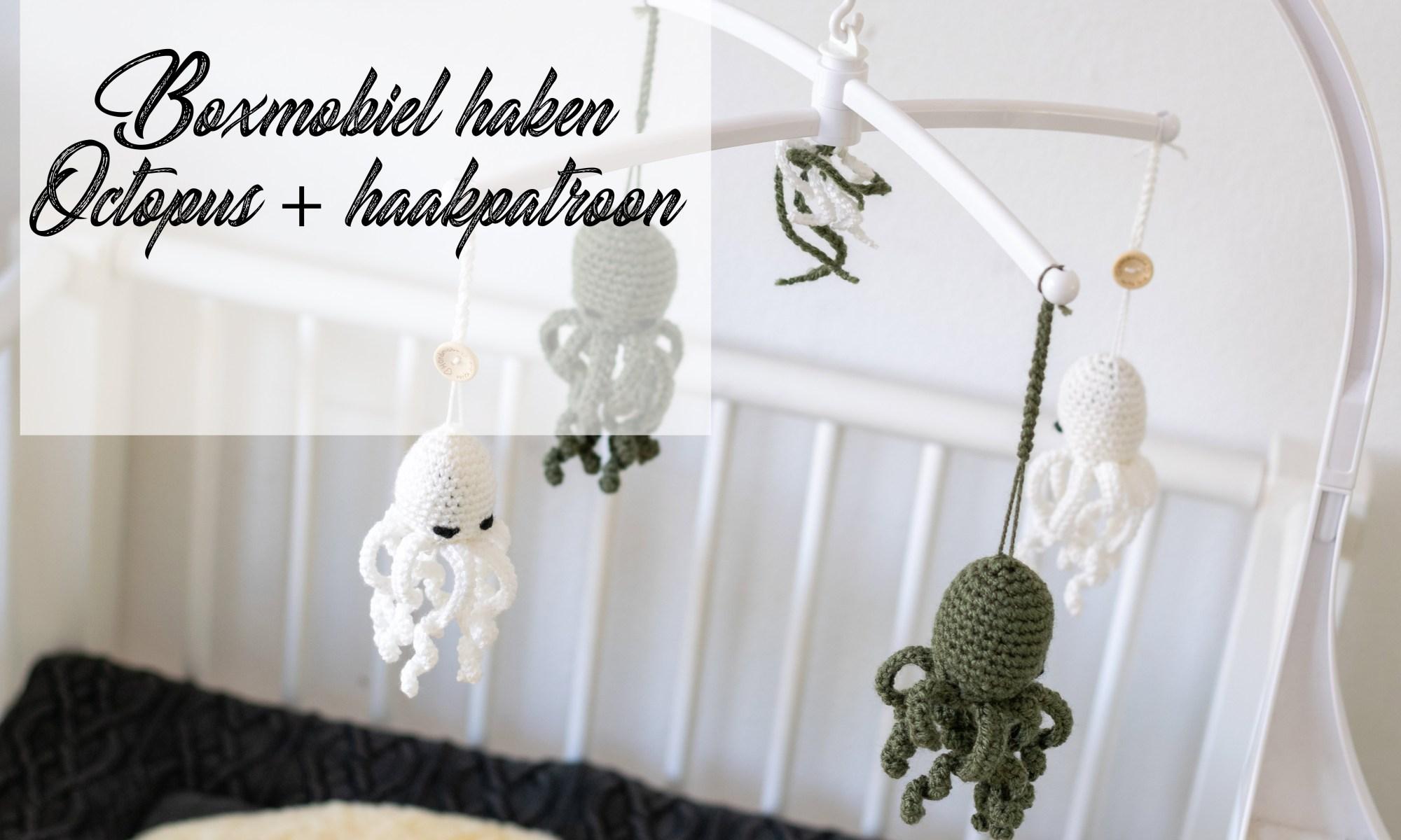 muziekmobiel Boxmobiel haken gehaakte moxmobiel patroon haakpatroon gratis haken gehaakte octopus gehaakte inktvis DIY mama blog baby zwangerschap www.liefkleinwonder.nl