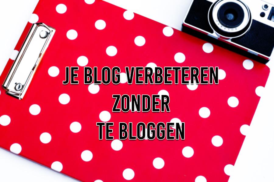 Je blog verbeteren zonder te bloggen