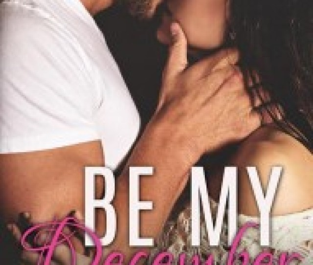 Be My December Has A New Hot Book Cover