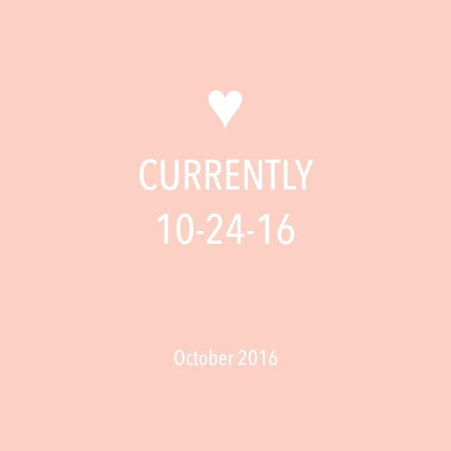 Currently 10-24-16