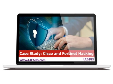 Cisco and Fortinet Hacking - LIFARS Case Study