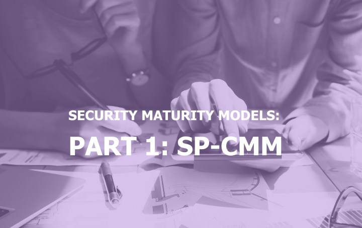 Security Maturity Models Part 1 What is Security & Privacy Capability Maturity Model