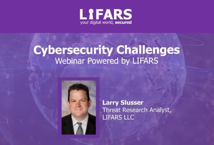 Larry-Slusser-Webinar--Cybersecurity-Challenges