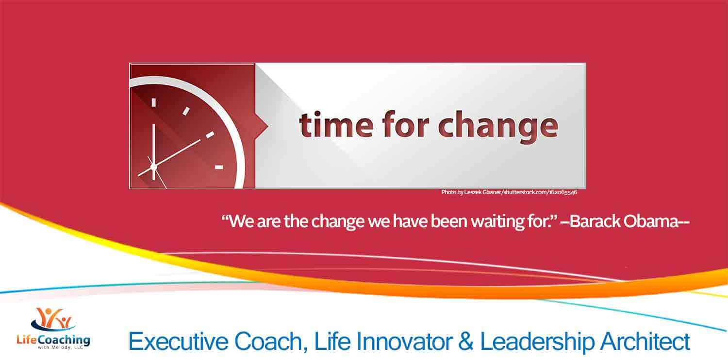 """A Clock, Tag Line """"Time for Change,"""" and Quote: We are the change we have been waiting for. by Barack Obama"""