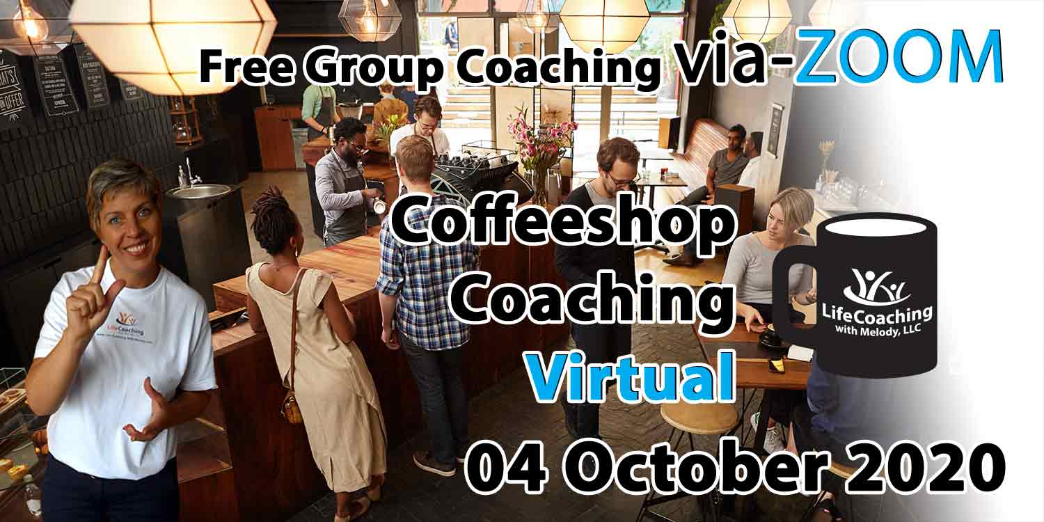 Image of a coffee shop setting background with Coach Melody and the words Free Group Coaching Via-ZOOM Coffeeshop Coaching Virtual 04 October 2020
