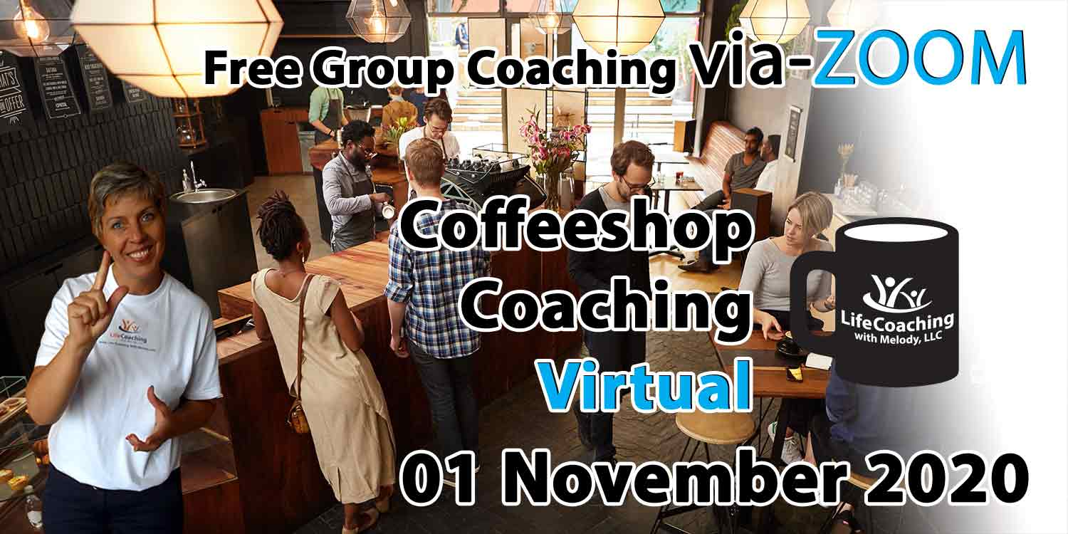 Image of a coffee shop setting background with Coach Melody and the words Free Group Coaching Via-ZOOM Coffeeshop Coaching Virtual 01 November 2020