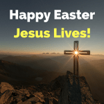 Easter Sunday – 2020 Jesus Lives