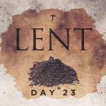 Lent 2021 Day 23