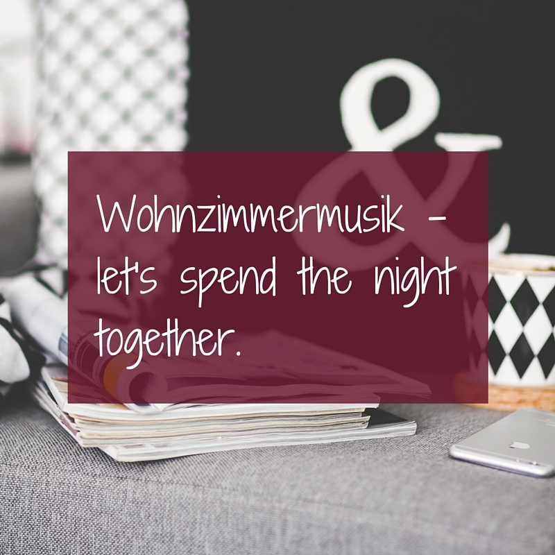 Wohnzimmermusik - let's spend the night together
