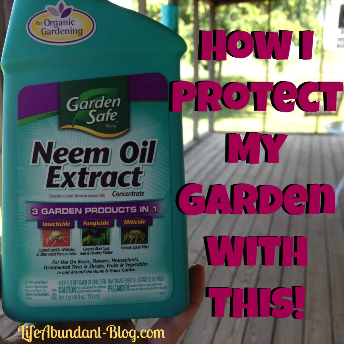How I Protect My Garden with Organic Neem Oil Extract {plus other gardening tips!}