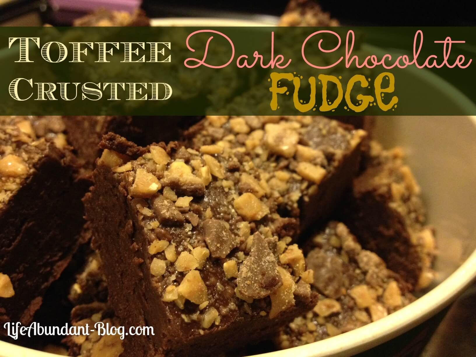 Toffee Crusted Dark Chocolate Fudge