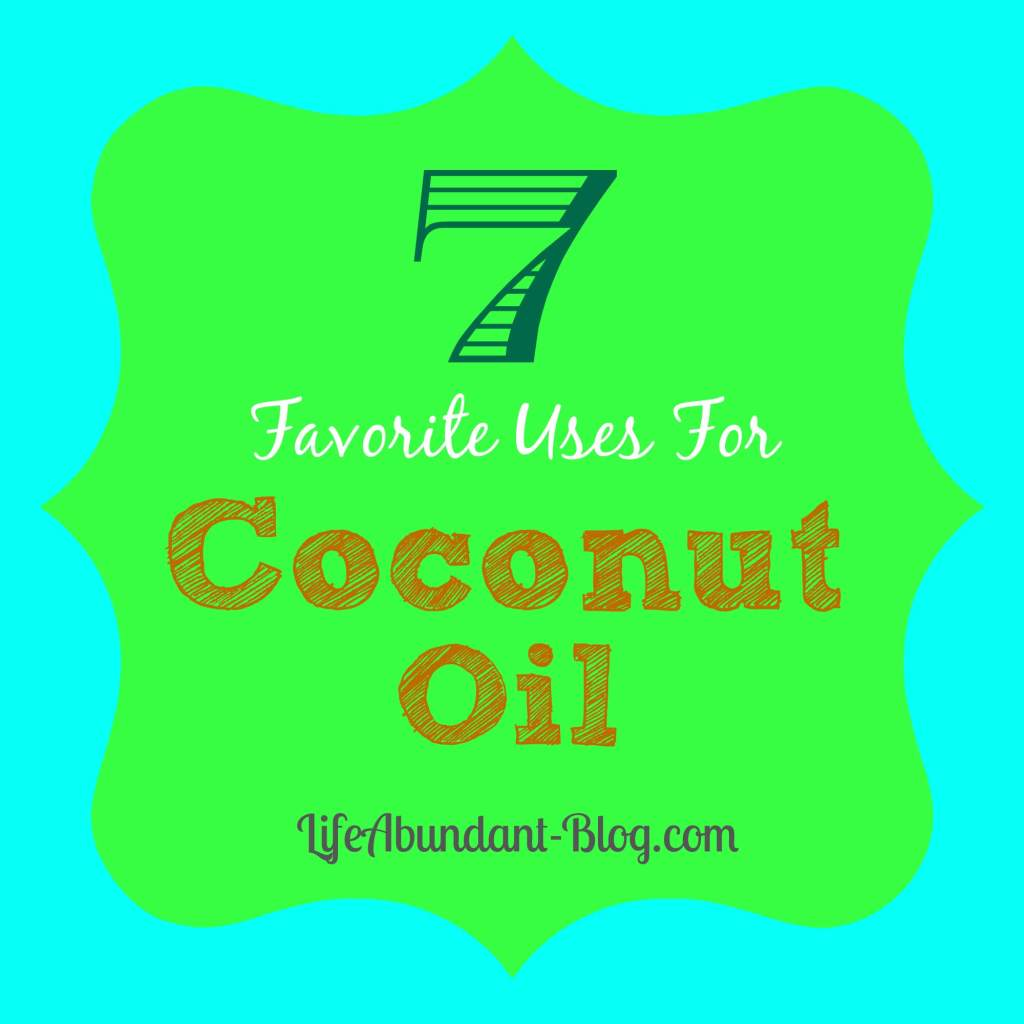 7 Favorite Uses for Coconut Oil