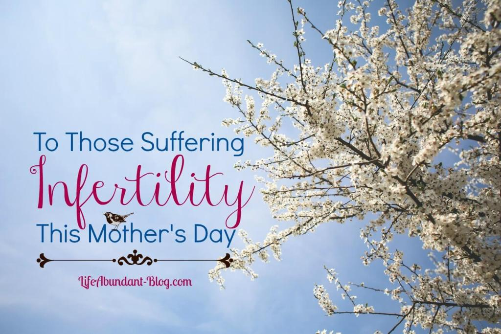 To Those Suffering Infertility This Mothers Day