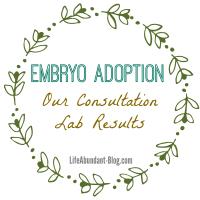 Embryo Adoption: Our Consultation Lab Results