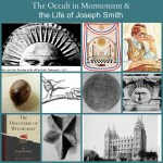 The Occult in Mormonism and the Life of Joseph Smith