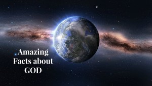 Amazing Facts about God