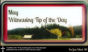 Witnessing Tip of the Day May 101