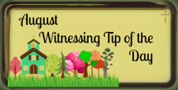 August Witnessing Tip