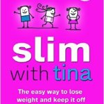 Slim With Tina – The Easy Way to Lose Weight and Keep it Off