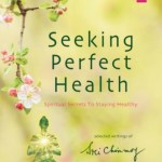 Seeking Perfect Health – Comprehensive guide offering spiritual secrets of holistic physical and mental health