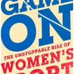Game-On-by-Sue-Anstiss- The Unstoppable Rise of Women's Sport