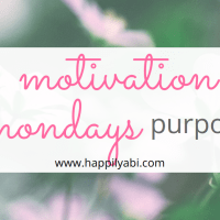 Motivation Monday//Purpose