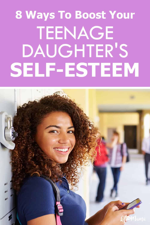 8 Ways To Boost Your Teenage Daughter's Self-Esteem