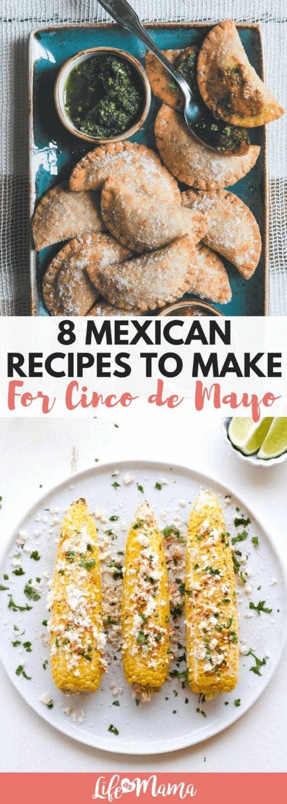 8 Mexican Recipes To Make For Cinco de Mayo