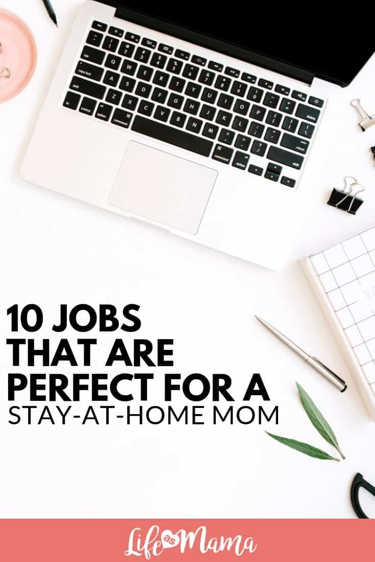 10 Jobs That Are Perfect For A Stay-At-Home Mom