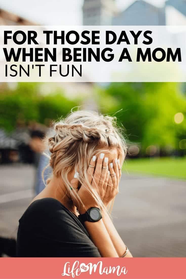 being a mom isn't fun