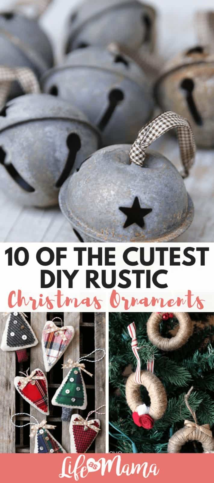10 Of The Cutest DIY Rustic Christmas Ornaments