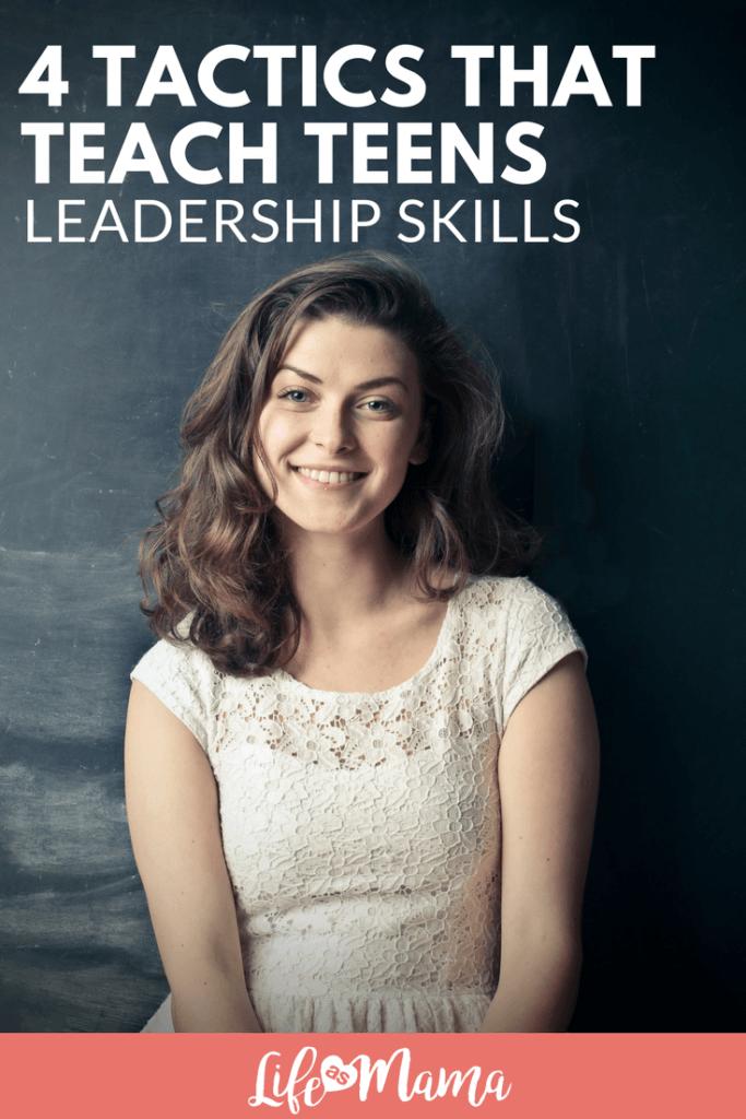 4 Tactics That Teach Teens Leadership Skills