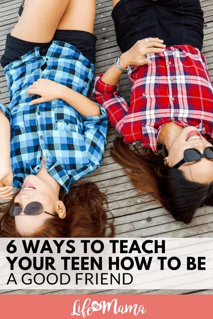 Teach Your Teen How To Be A Good Friend
